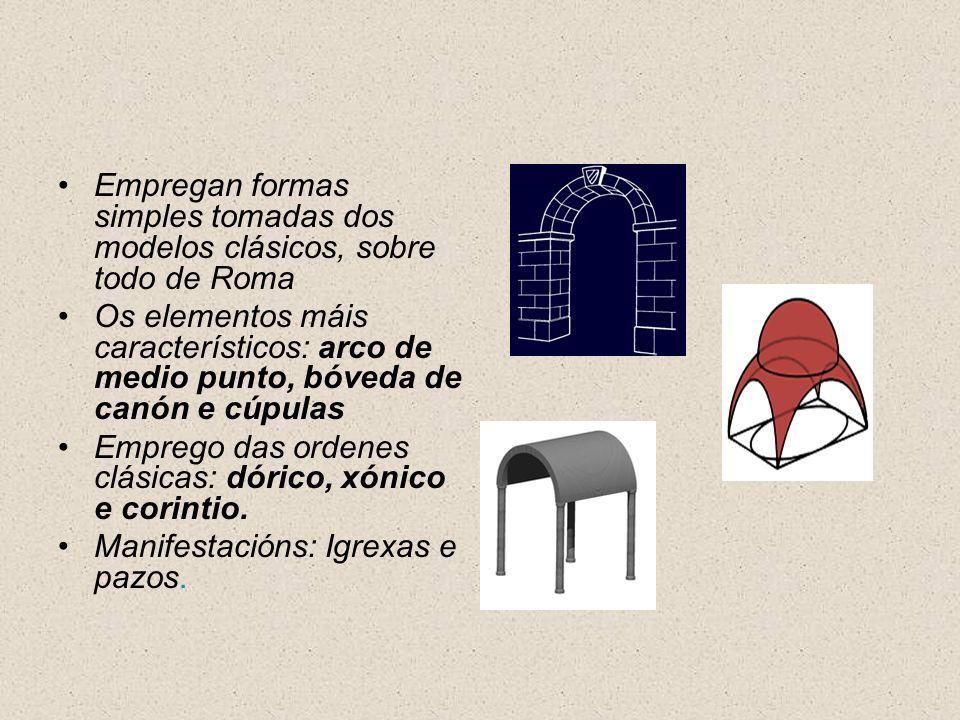Empregan formas simples tomadas dos modelos clásicos, sobre todo de Roma