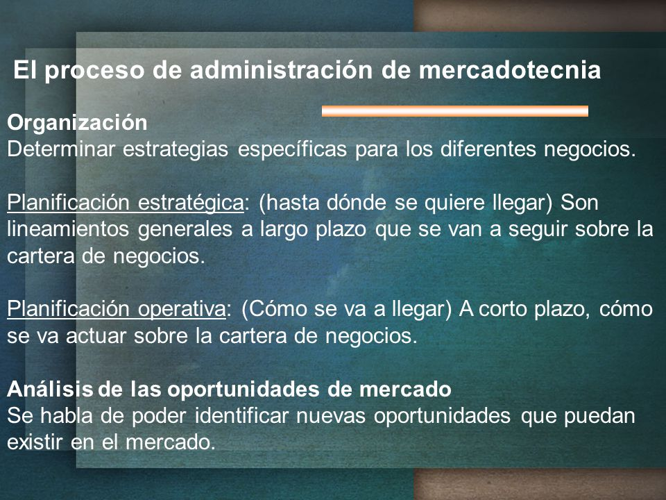 El proceso de administración de mercadotecnia