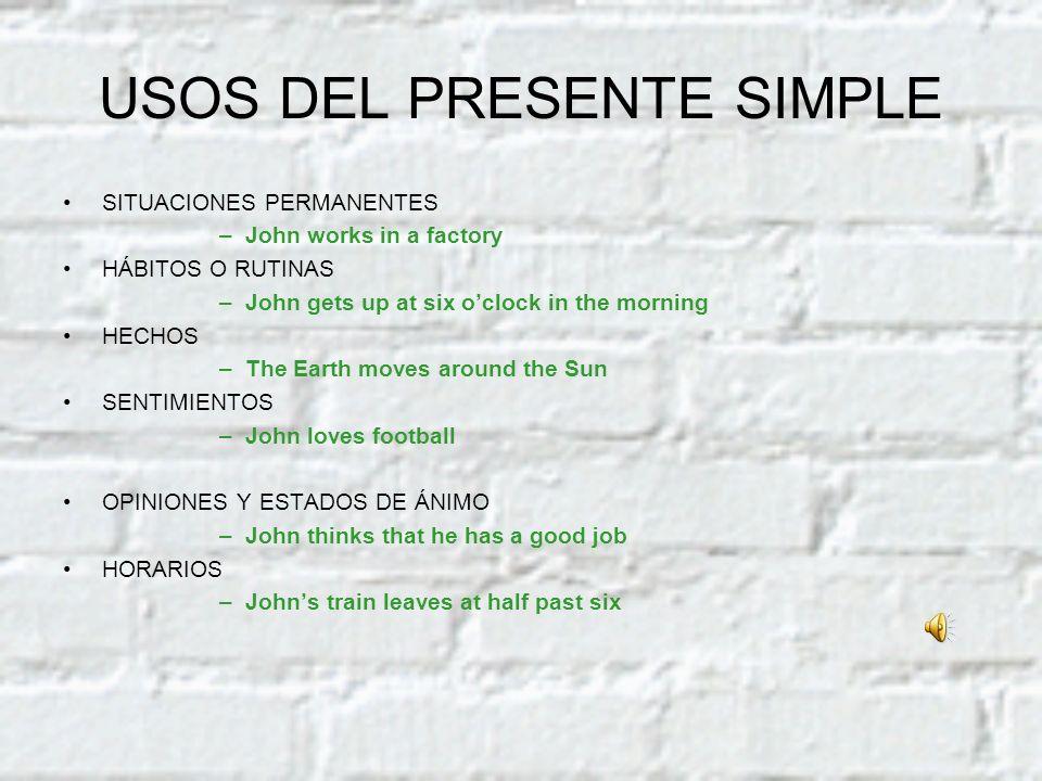 USOS DEL PRESENTE SIMPLE