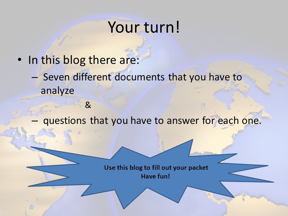 Use this blog to fill out your packet Have fun!