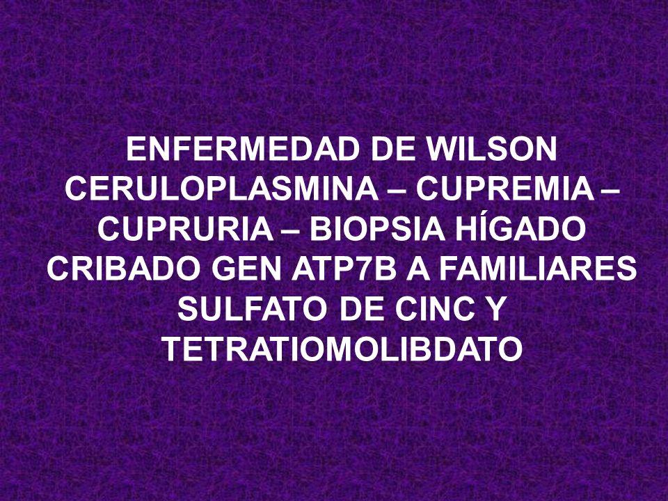 CERULOPLASMINA – CUPREMIA – CUPRURIA – BIOPSIA HÍGADO