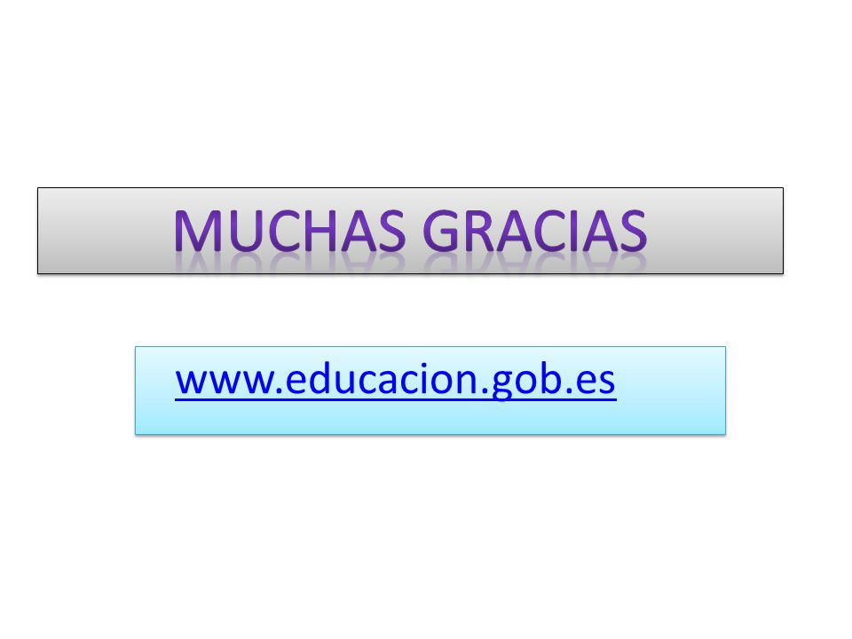 Muchas gracias www.educacion.gob.es