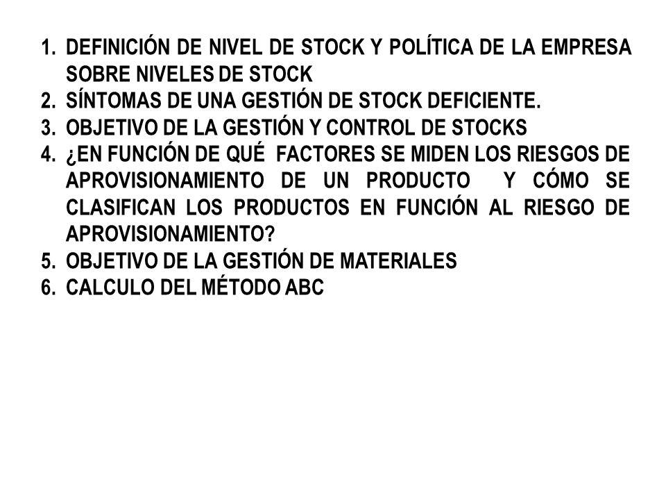DEFINICIÓN DE NIVEL DE STOCK Y POLÍTICA DE LA EMPRESA SOBRE NIVELES DE STOCK