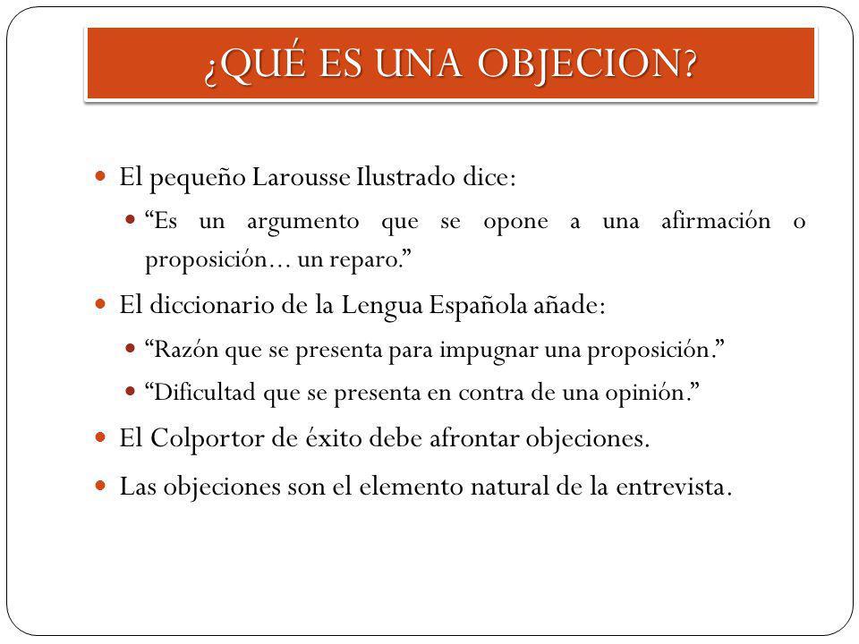 ¿QUÉ ES UNA OBJECION El pequeño Larousse Ilustrado dice: