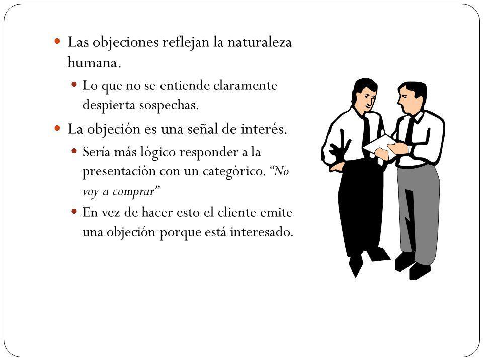 Las objeciones reflejan la naturaleza humana.