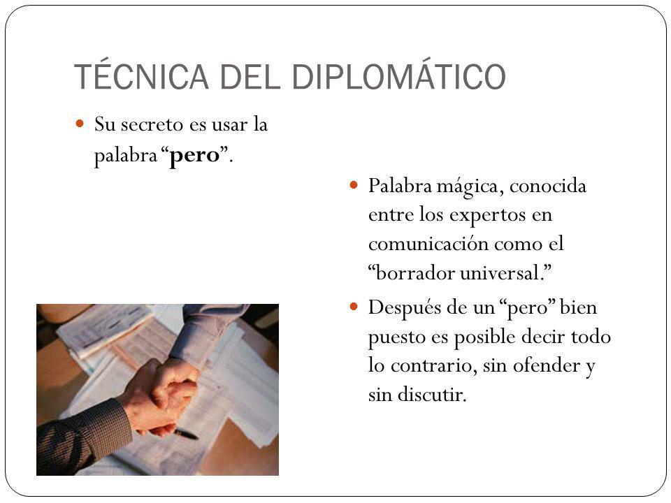 TÉCNICA DEL DIPLOMÁTICO