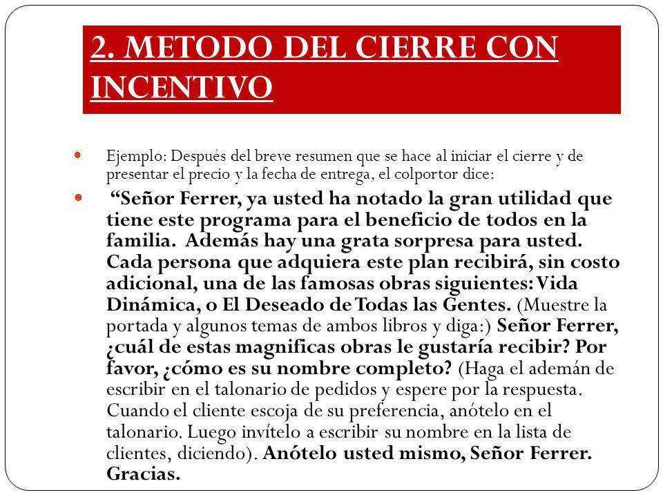 2. METODO DEL CIERRE CON INCENTIVO