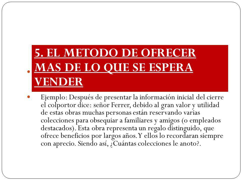 5. EL METODO DE OFRECER MAS DE LO QUE SE ESPERA VENDER