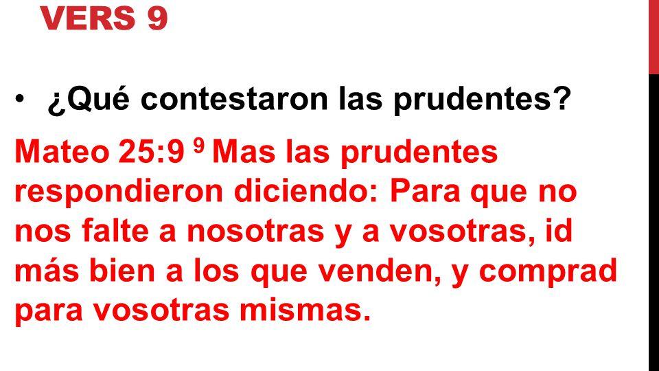 Vers 9 ¿Qué contestaron las prudentes