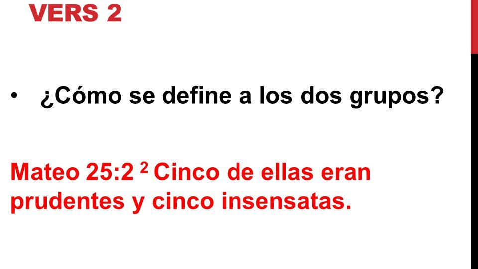Vers 2 ¿Cómo se define a los dos grupos.