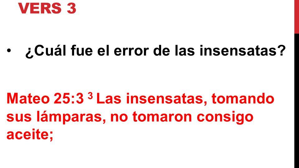 Vers 3 ¿Cuál fue el error de las insensatas.