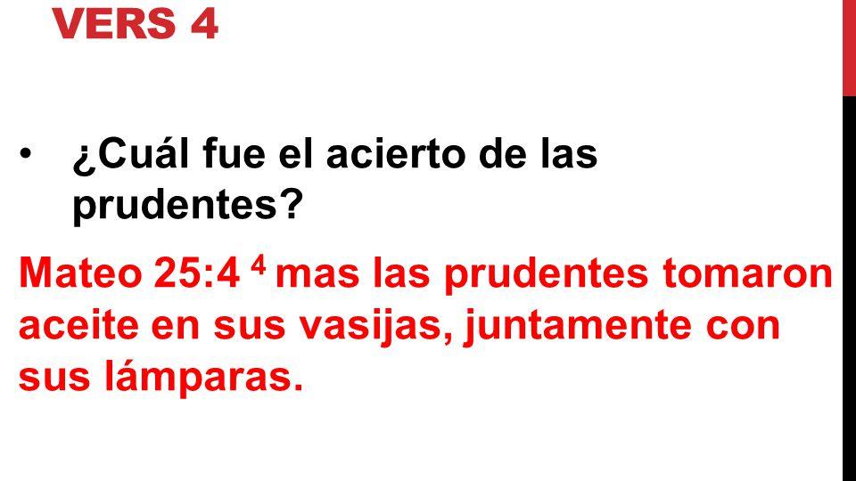 Vers 4 ¿Cuál fue el acierto de las prudentes.