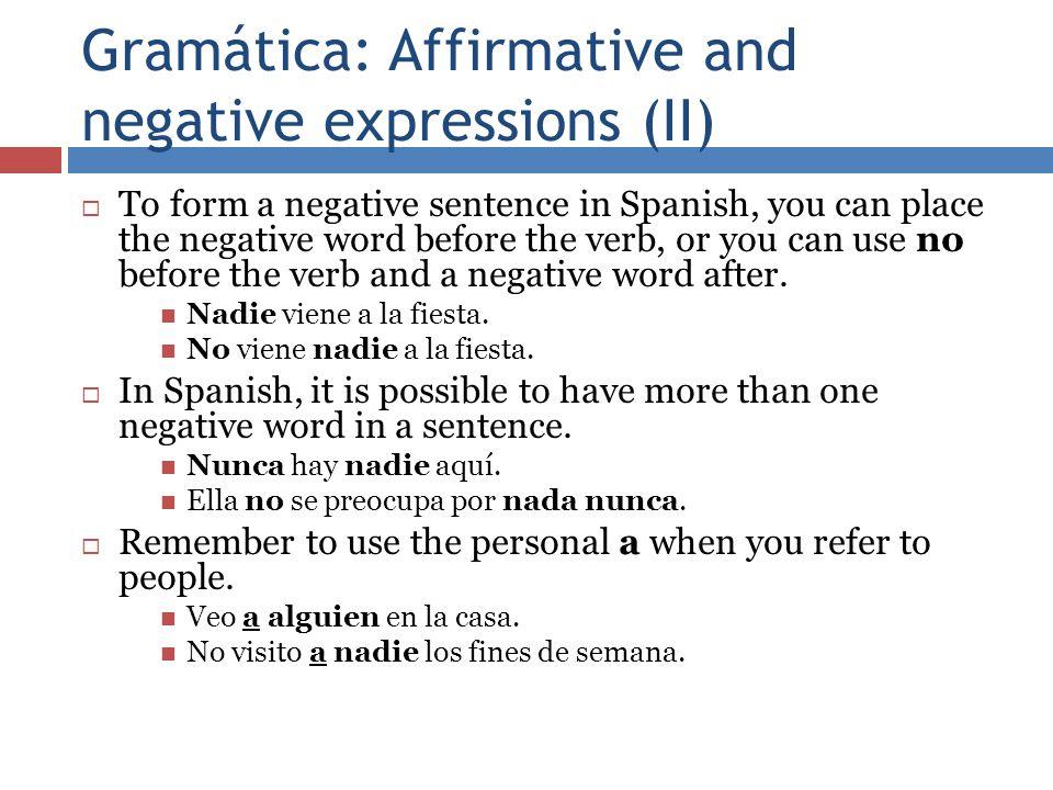 Gramática: Affirmative and negative expressions (II)