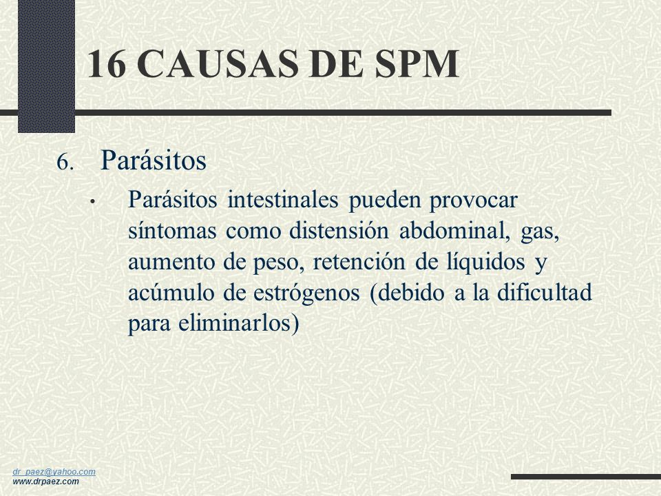 16 CAUSAS DE SPM Parásitos