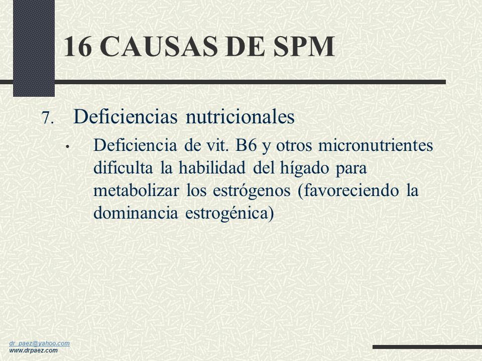 16 CAUSAS DE SPM Deficiencias nutricionales