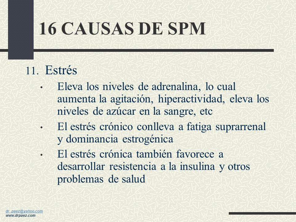 16 CAUSAS DE SPM Estrés.