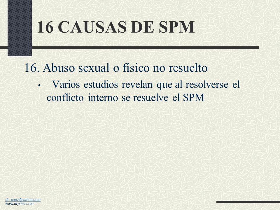 16 CAUSAS DE SPM 16. Abuso sexual o físico no resuelto