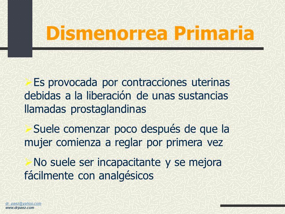 Dismenorrea Primaria Es provocada por contracciones uterinas debidas a la liberación de unas sustancias llamadas prostaglandinas.