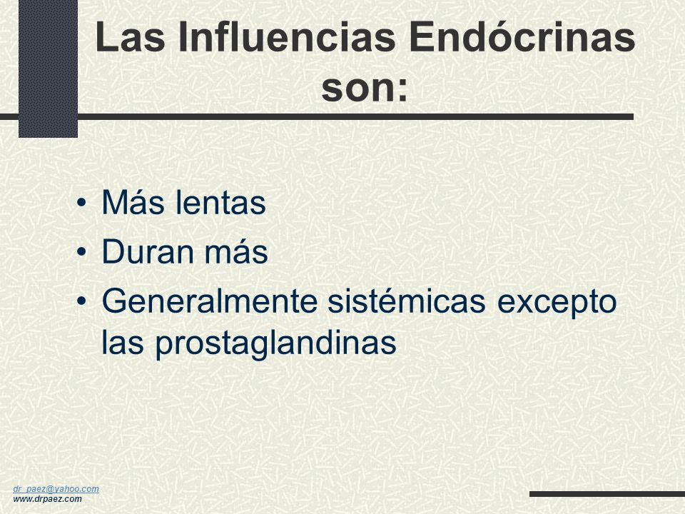 Las Influencias Endócrinas son: