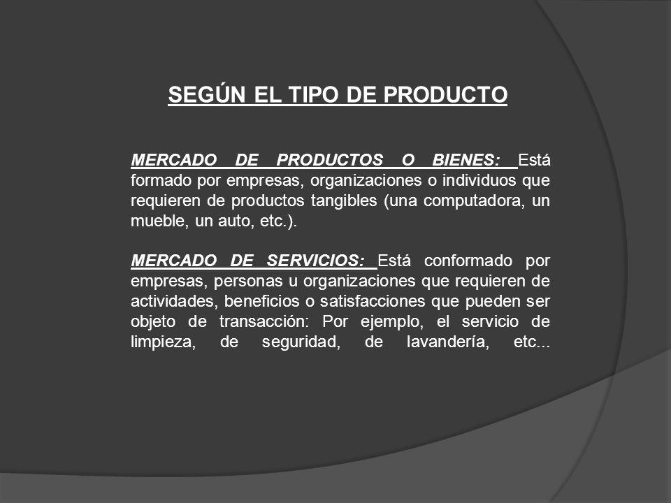 SEGÚN EL TIPO DE PRODUCTO