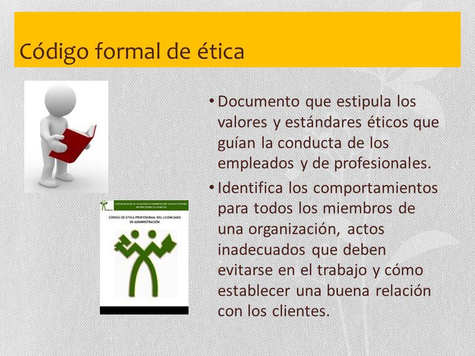 Código formal de ética Documento que estipula los valores y estándares éticos que guían la conducta de los empleados y de profesionales.