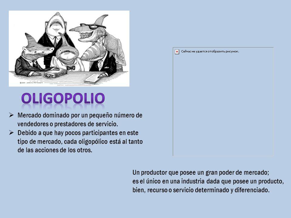 oligopolio Mercado dominado por un pequeño número de vendedores o prestadores de servicio.