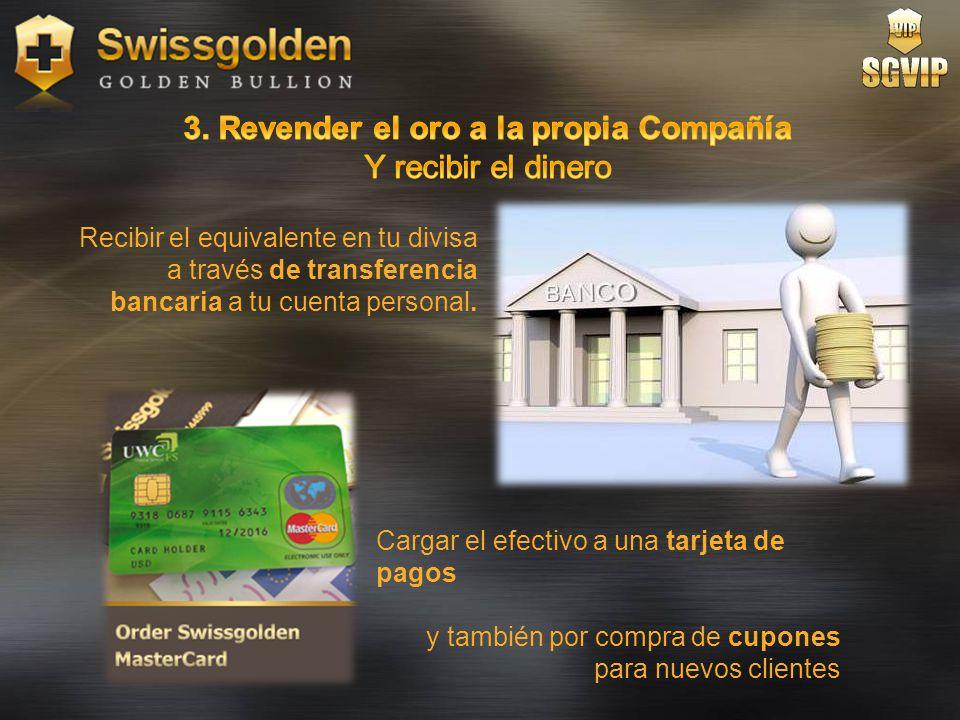 3. Revender el oro a la propia Compañía