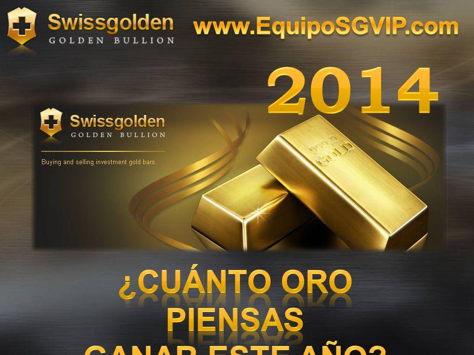 www.EquipoSGVIP.com 2014 ¿Cuánto oro piensas Ganar este año