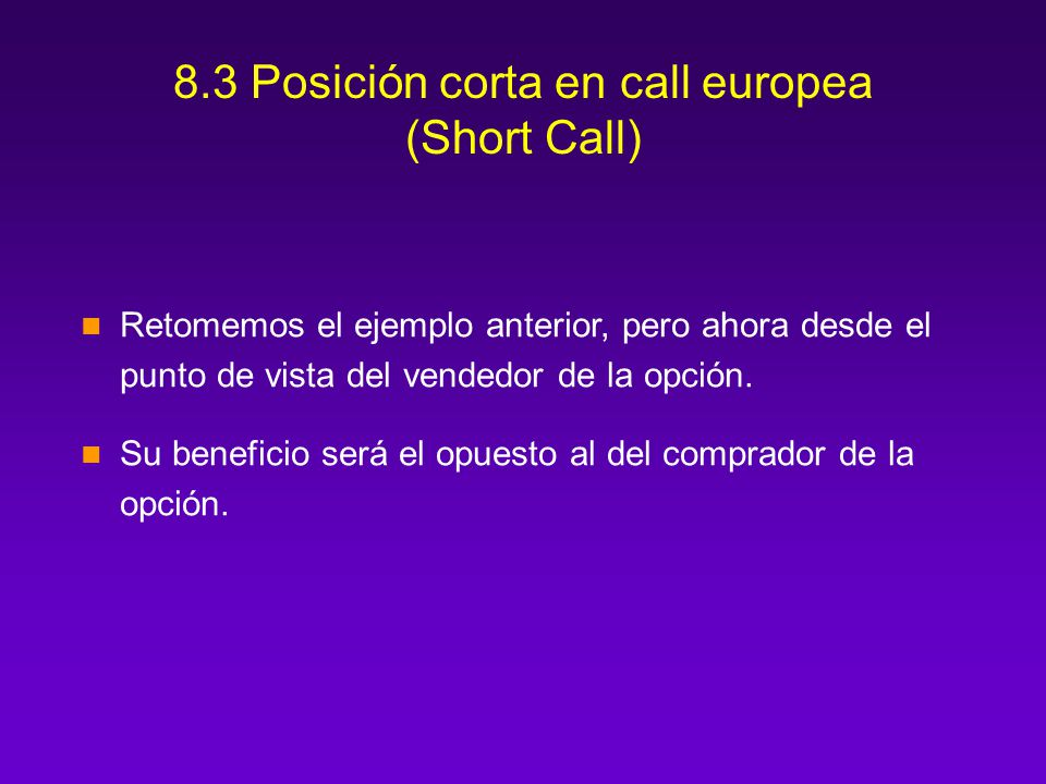 8.3 Posición corta en call europea (Short Call)