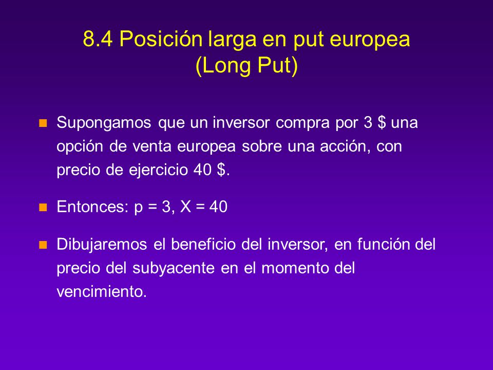 8.4 Posición larga en put europea (Long Put)