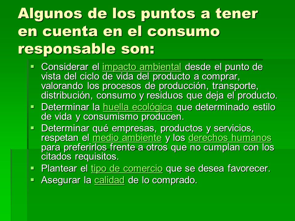 Algunos de los puntos a tener en cuenta en el consumo responsable son: