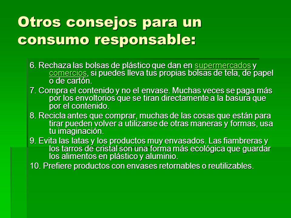 Otros consejos para un consumo responsable: