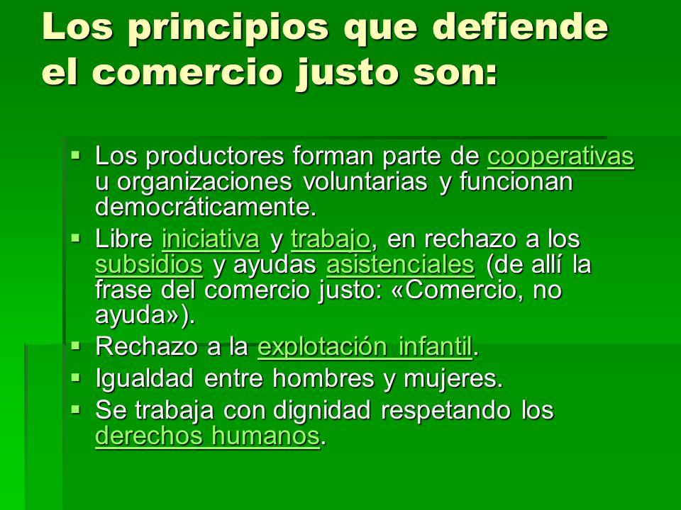 Los principios que defiende el comercio justo son: