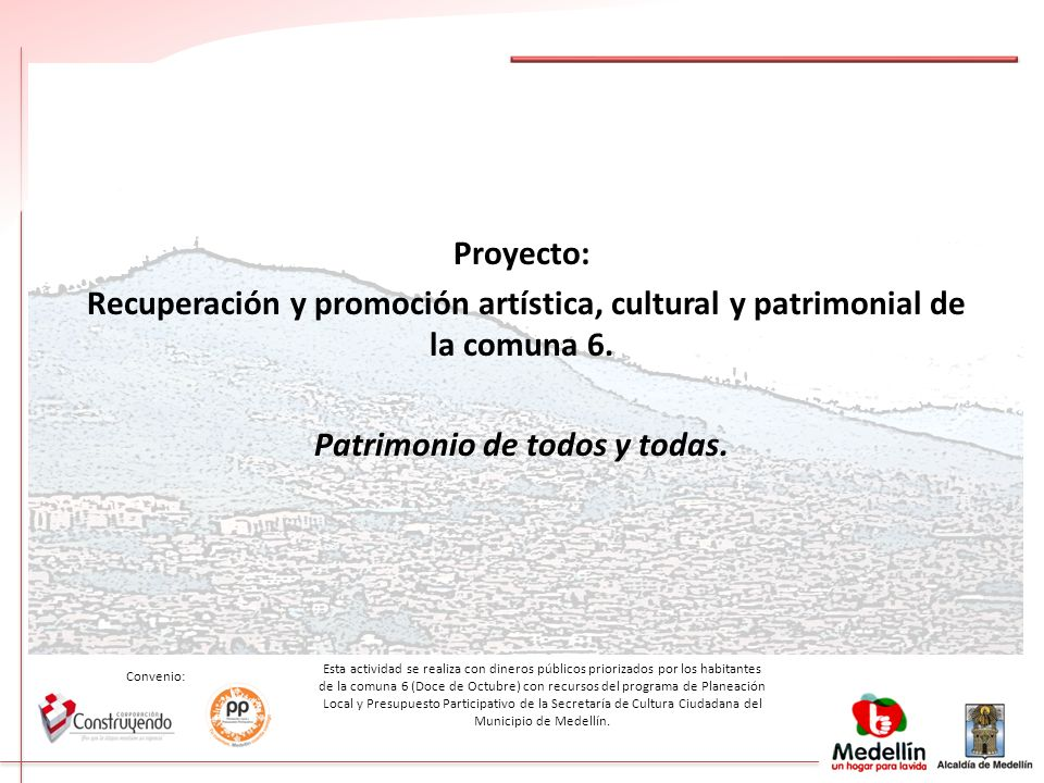 Proyecto: Recuperación y promoción artística, cultural y patrimonial de la comuna 6. Patrimonio de todos y todas.