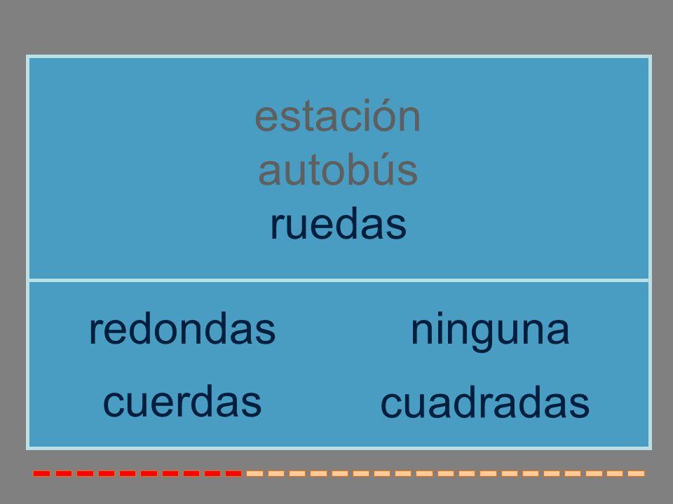 estación autobús ruedas redondas ninguna cuerdas cuadradas