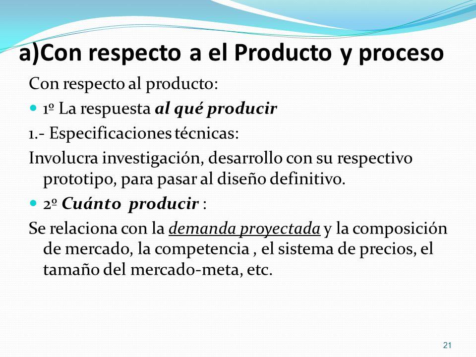 a)Con respecto a el Producto y proceso