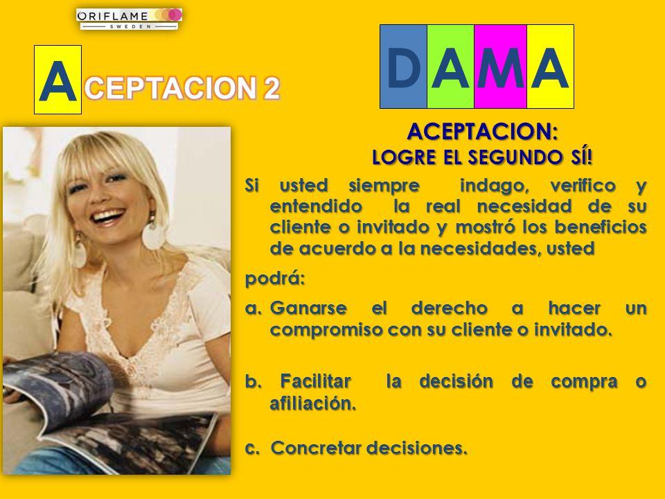 D A M A CEPTACION 2 ACEPTACION: LOGRE EL SEGUNDO SÍ!