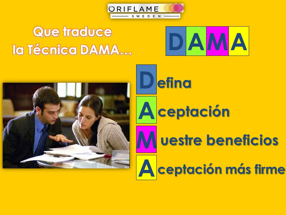 D A M D A M A D efina A ceptación M uestre beneficios