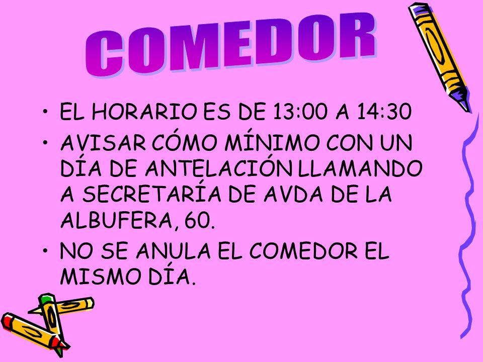 COMEDOR EL HORARIO ES DE 13:00 A 14:30
