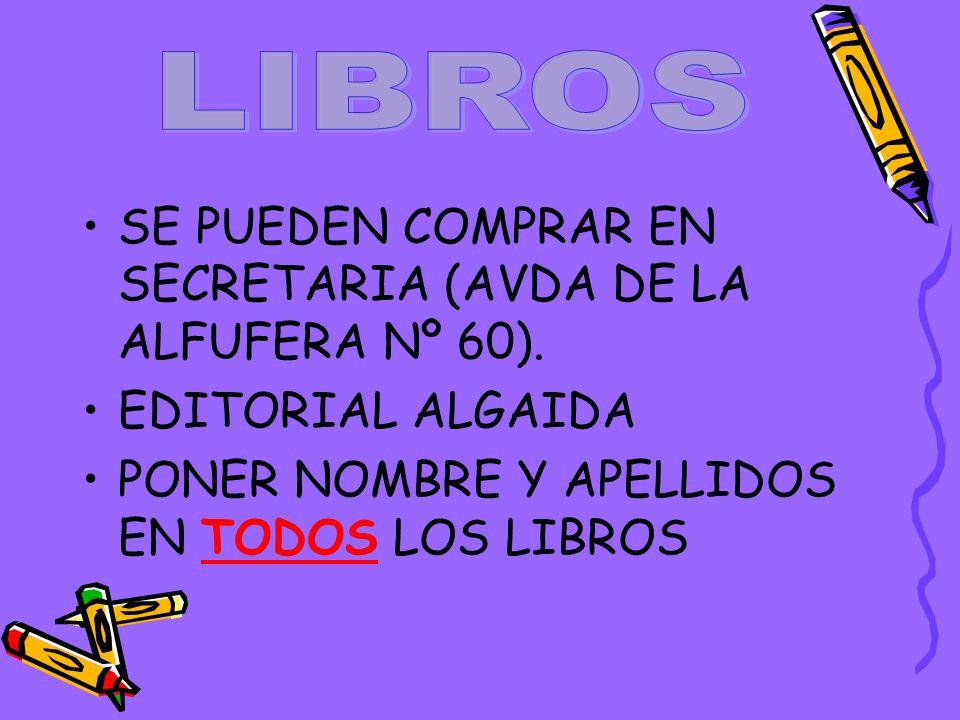 LIBROS SE PUEDEN COMPRAR EN SECRETARIA (AVDA DE LA ALFUFERA Nº 60).