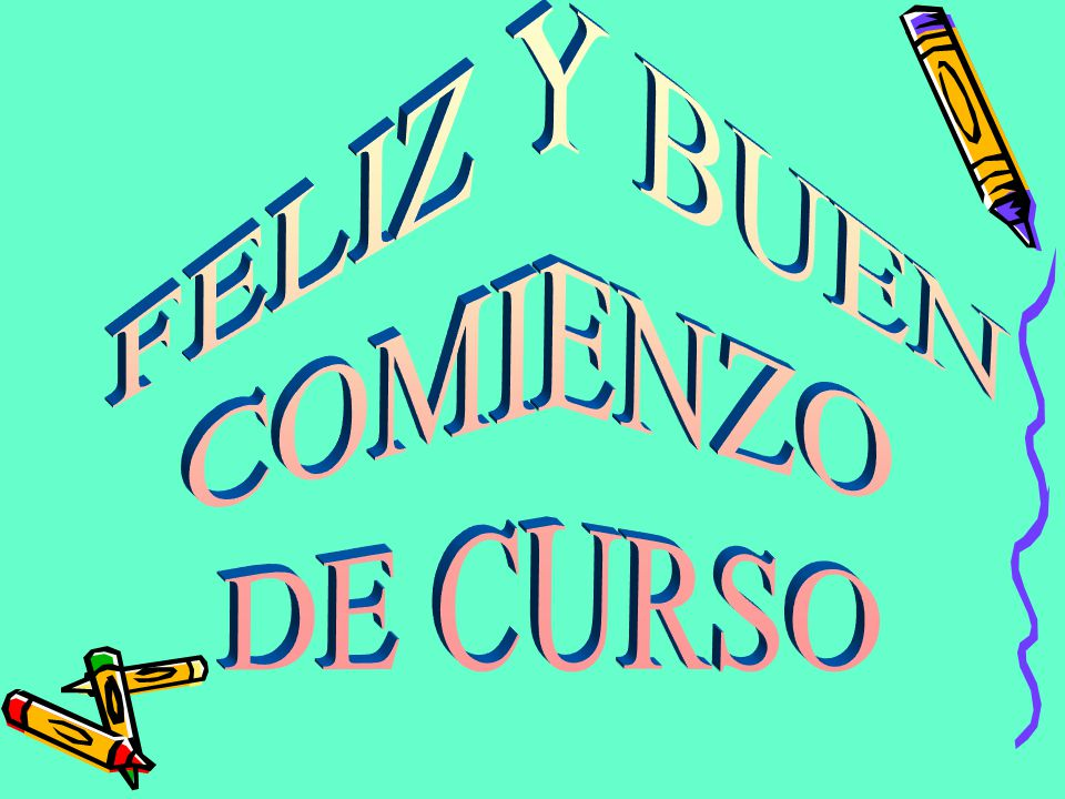 FELIZ Y BUEN COMIENZO DE CURSO