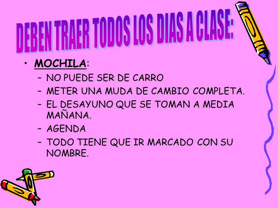 DEBEN TRAER TODOS LOS DIAS A CLASE: