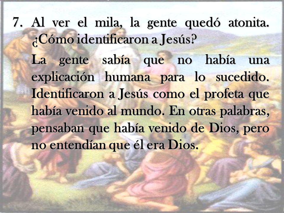Al ver el mila, la gente quedó atonita. ¿Cómo identificaron a Jesús