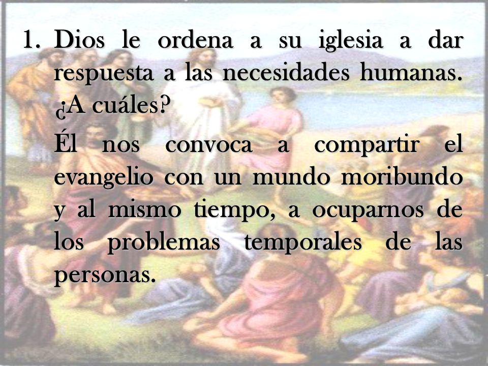 Dios le ordena a su iglesia a dar respuesta a las necesidades humanas