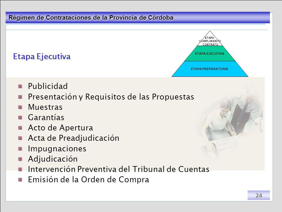 Etapa Ejecutiva Publicidad. Presentación y Requisitos de las Propuestas. Muestras. Garantías. Acto de Apertura.