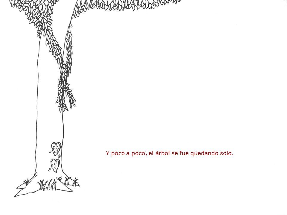 Y poco a poco, el árbol se fue quedando solo.