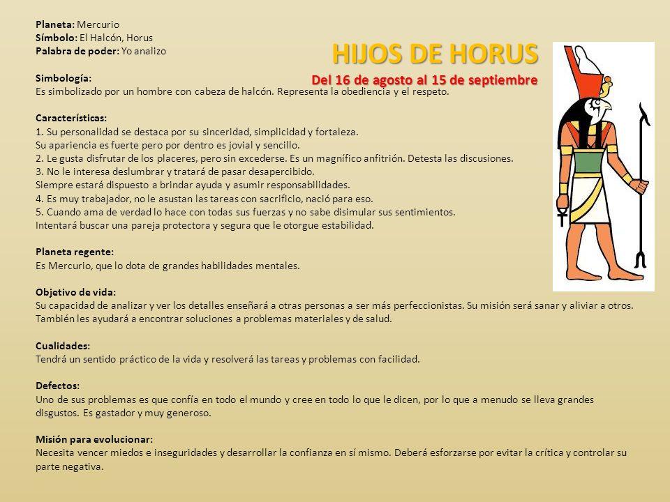 HIJOS DE HORUS Del 16 de agosto al 15 de septiembre