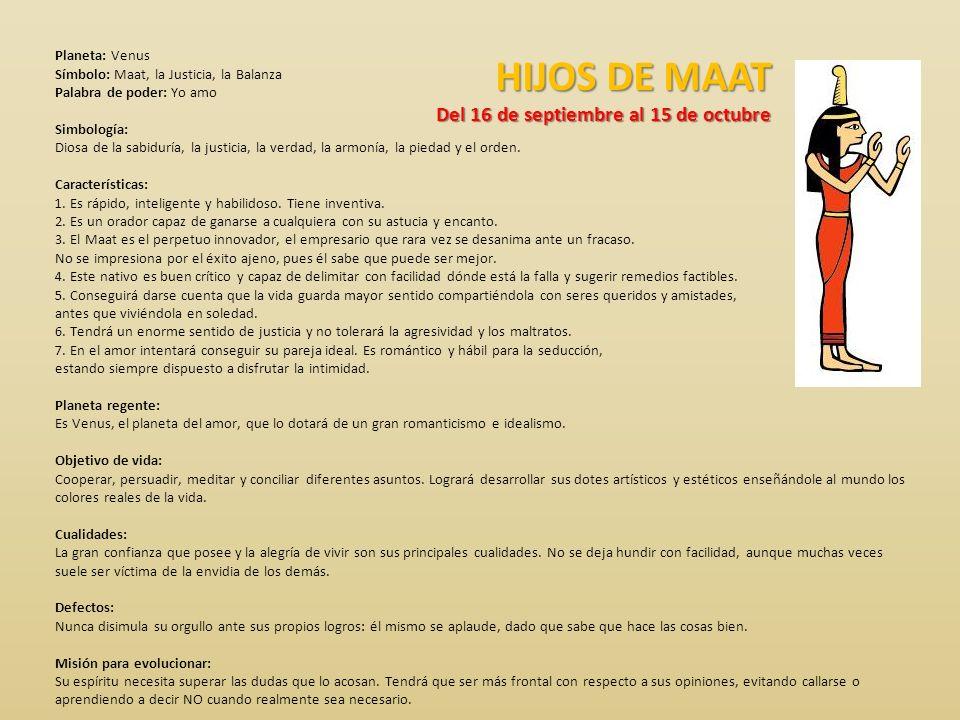 HIJOS DE MAAT Del 16 de septiembre al 15 de octubre
