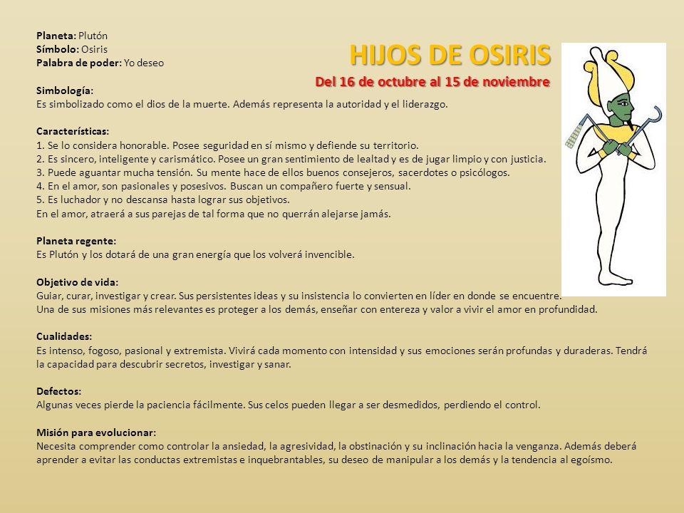 HIJOS DE OSIRIS Del 16 de octubre al 15 de noviembre