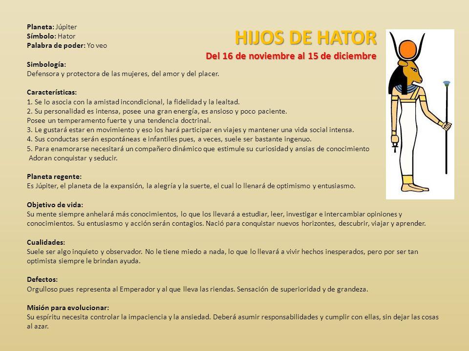 HIJOS DE HATOR Del 16 de noviembre al 15 de diciembre